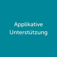 Applikative Unterstützung